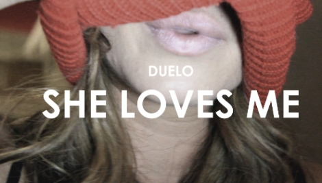Duelo - She Loves Me {Music Video}